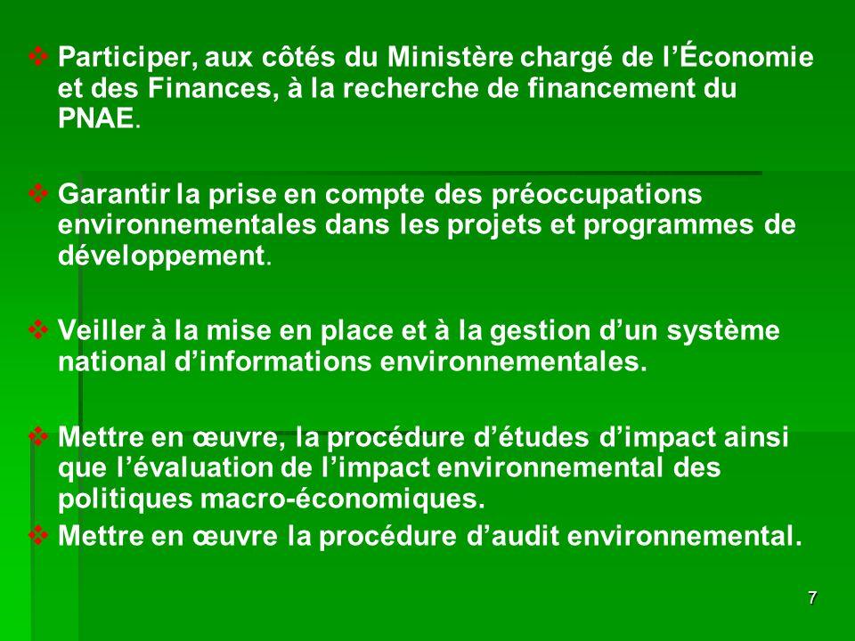 Participer, aux côtés du Ministère chargé de l'Économie et des Finances, à la recherche de financement du PNAE.