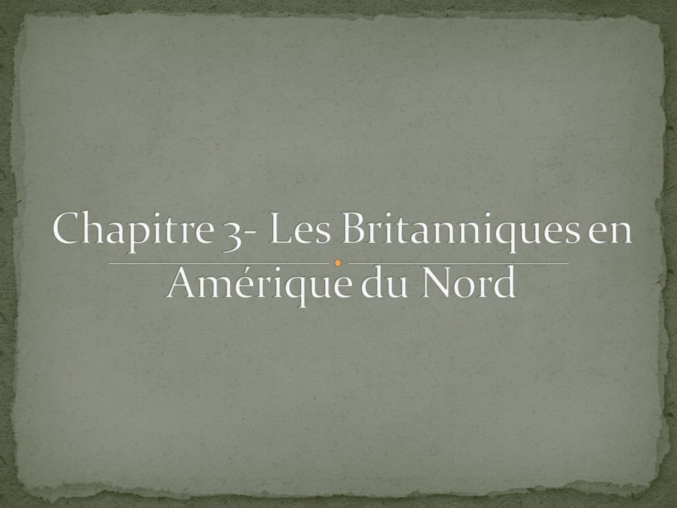 Chapitre 3- Les Britanniques en Amérique du Nord