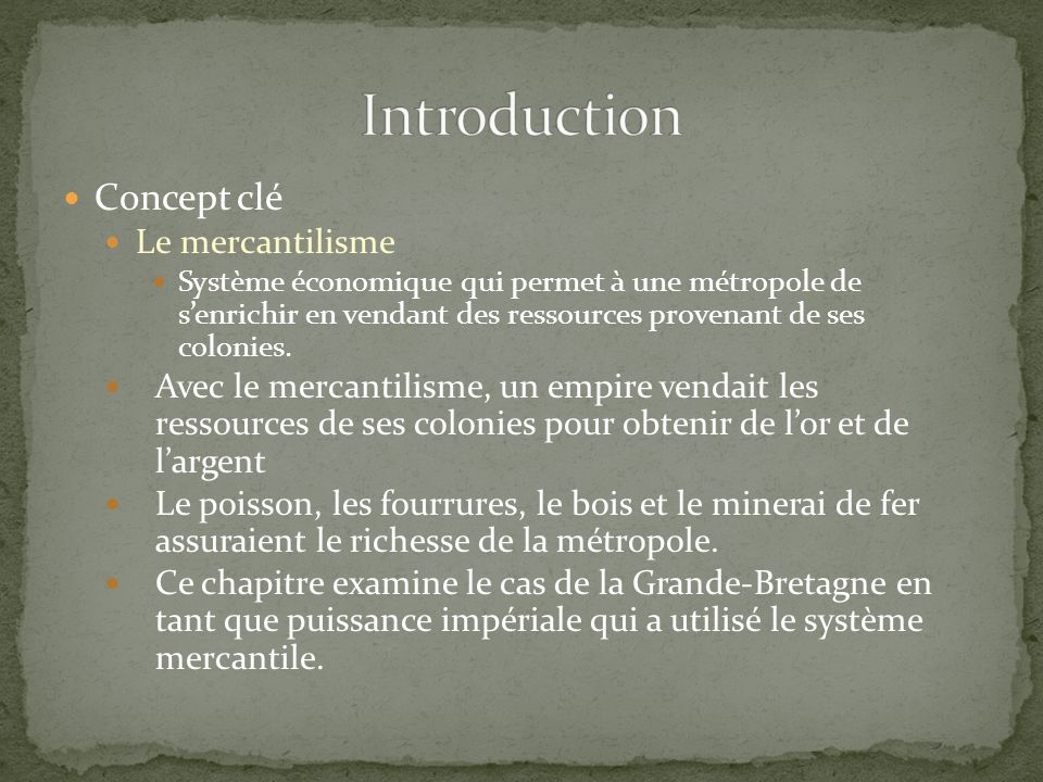 Introduction Concept clé Le mercantilisme