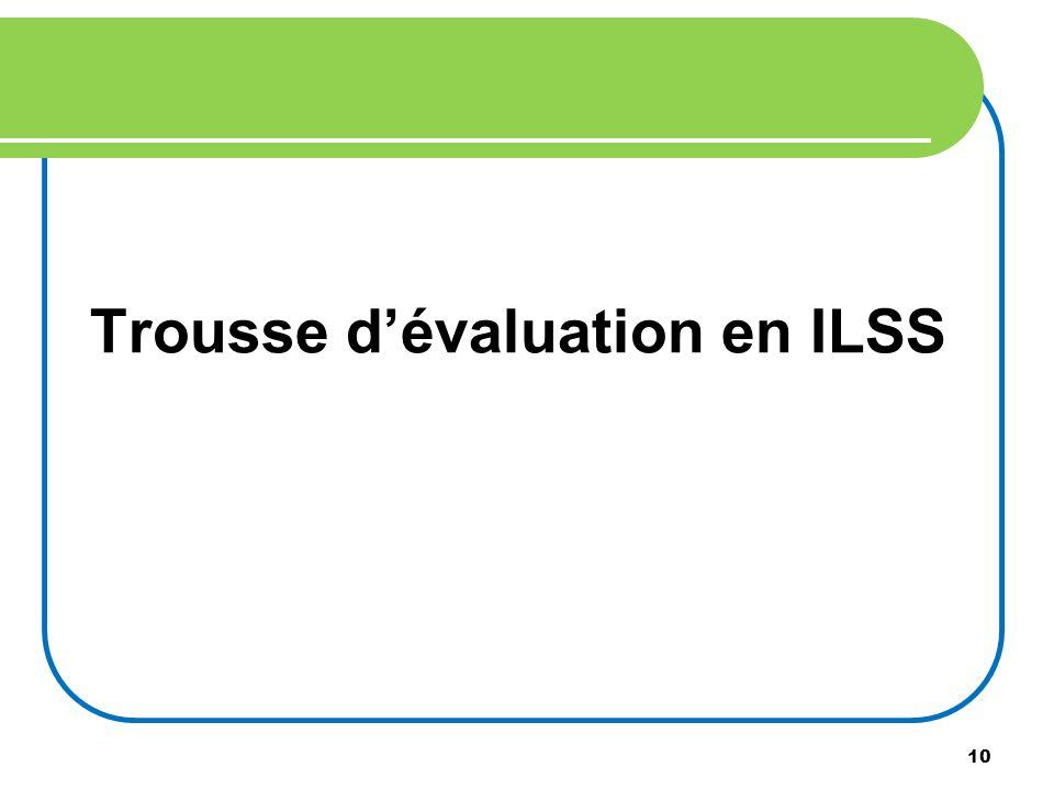 Trousse d'évaluation en ILSS