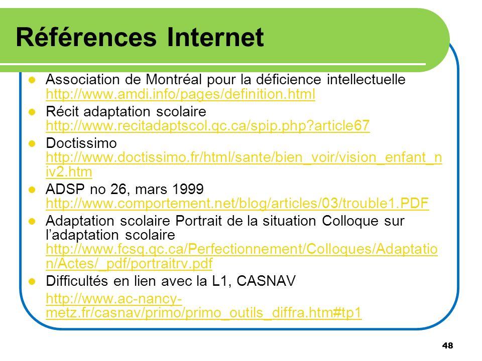 Références InternetAssociation de Montréal pour la déficience intellectuelle http://www.amdi.info/pages/definition.html.