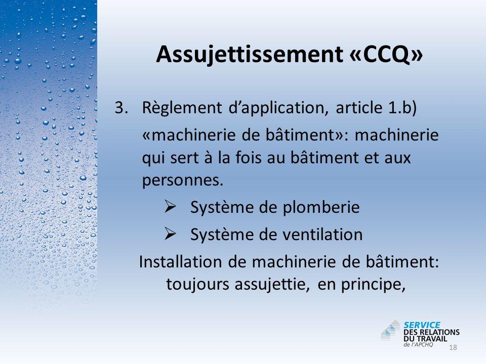 Assujettissement «CCQ»