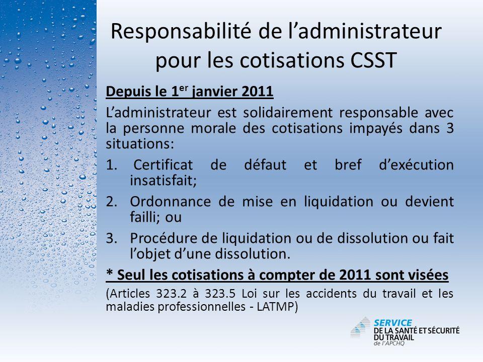 Responsabilité de l'administrateur pour les cotisations CSST