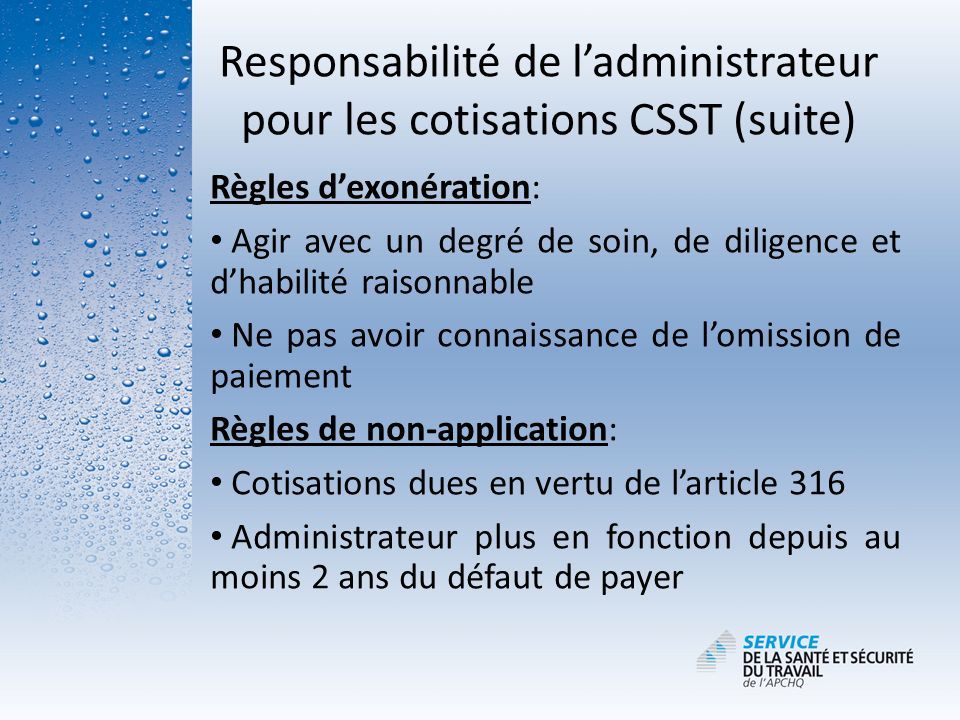 Responsabilité de l'administrateur pour les cotisations CSST (suite)