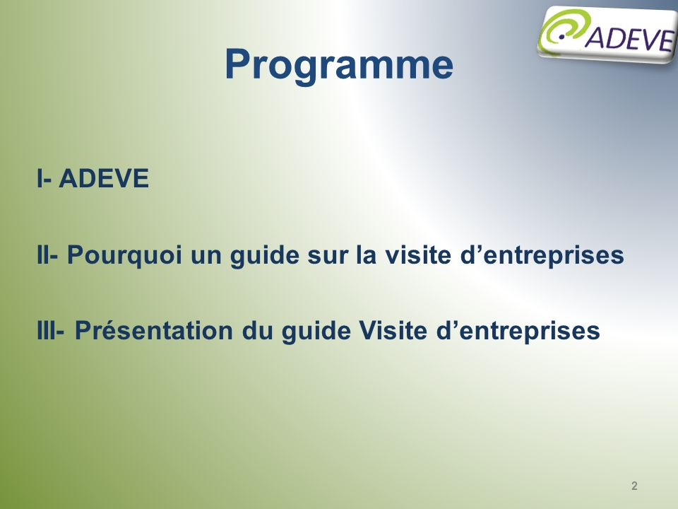 Programme I- ADEVE II- Pourquoi un guide sur la visite d'entreprises