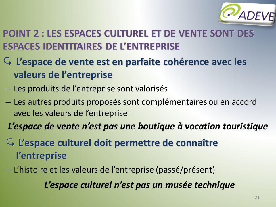L'espace culturel doit permettre de connaître l'entreprise