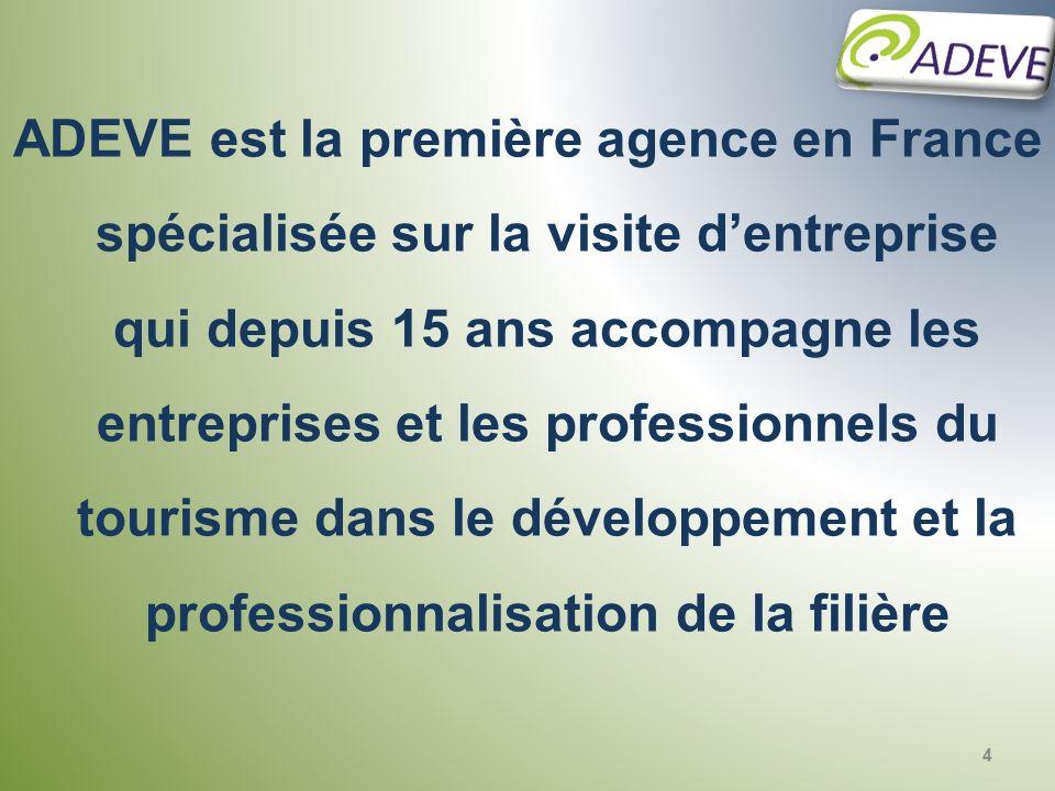 ADEVE est la première agence en France spécialisée sur la visite d'entreprise qui depuis 15 ans accompagne les entreprises et les professionnels du tourisme dans le développement et la professionnalisation de la filière