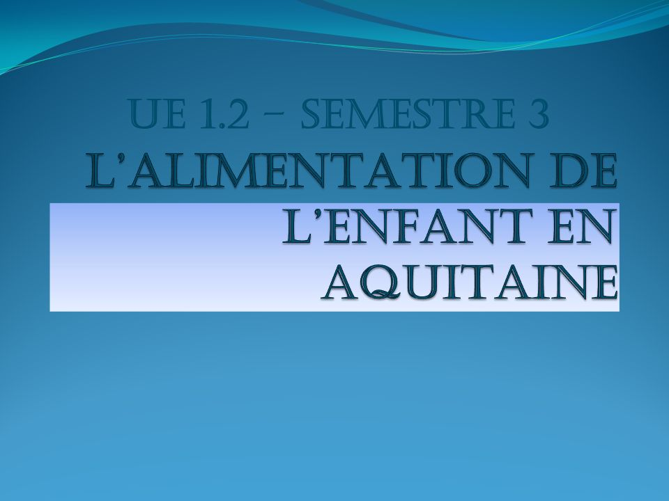 L'ALIMENTATION DE L'ENFANT EN AQUITAINE