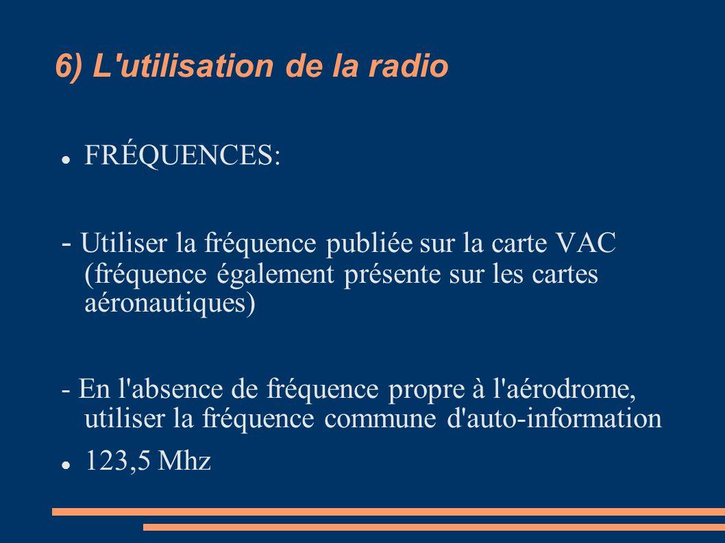 6) L utilisation de la radio