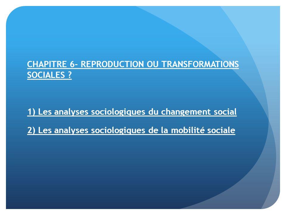 CHAPITRE 6- REPRODUCTION OU TRANSFORMATIONS SOCIALES