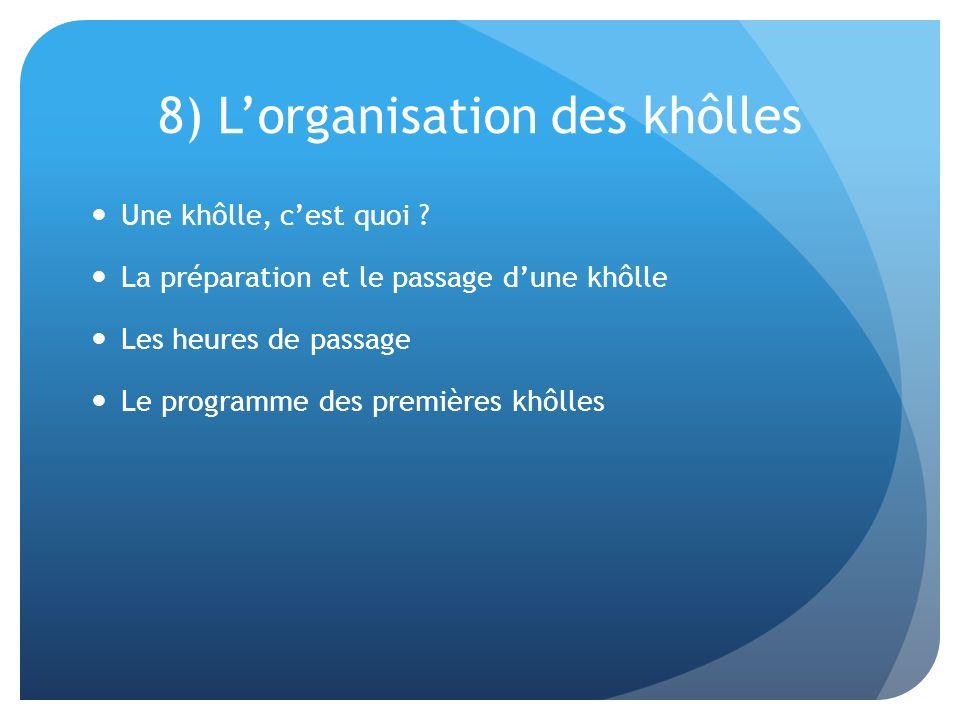 8) L'organisation des khôlles