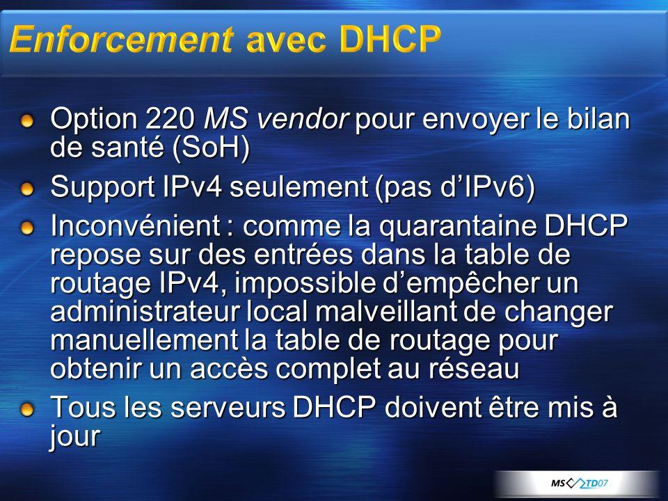 3/29/2017 11:46 PM Enforcement avec DHCP. Option 220 MS vendor pour envoyer le bilan de santé (SoH)