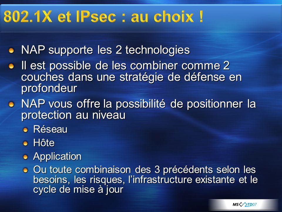 802.1X et IPsec : au choix ! NAP supporte les 2 technologies