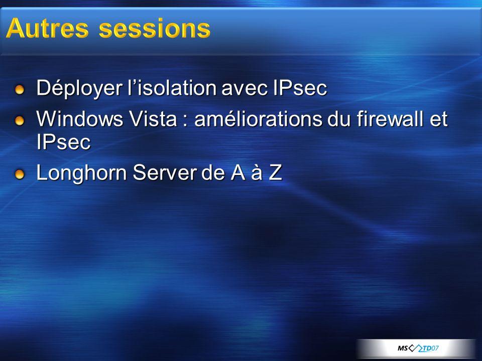 Autres sessions Déployer l'isolation avec IPsec