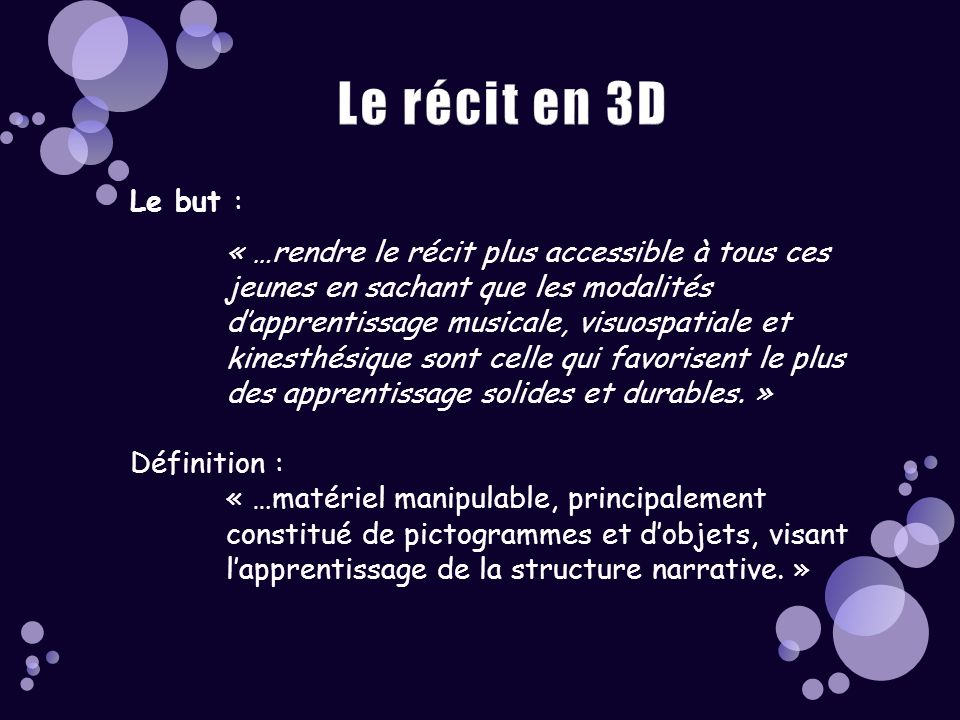 Le récit en 3D Le but :