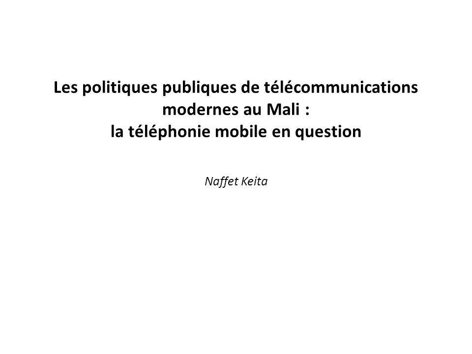 Les politiques publiques de télécommunications modernes au Mali : la téléphonie mobile en question Naffet Keita