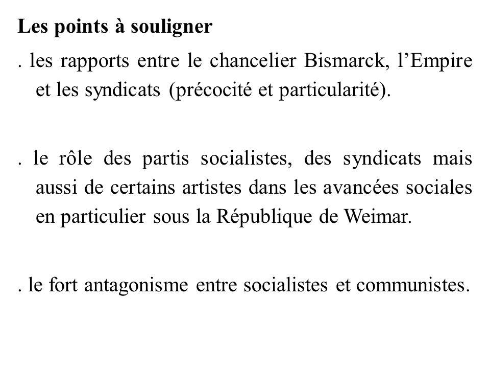 Les points à souligner . les rapports entre le chancelier Bismarck, l'Empire et les syndicats (précocité et particularité).