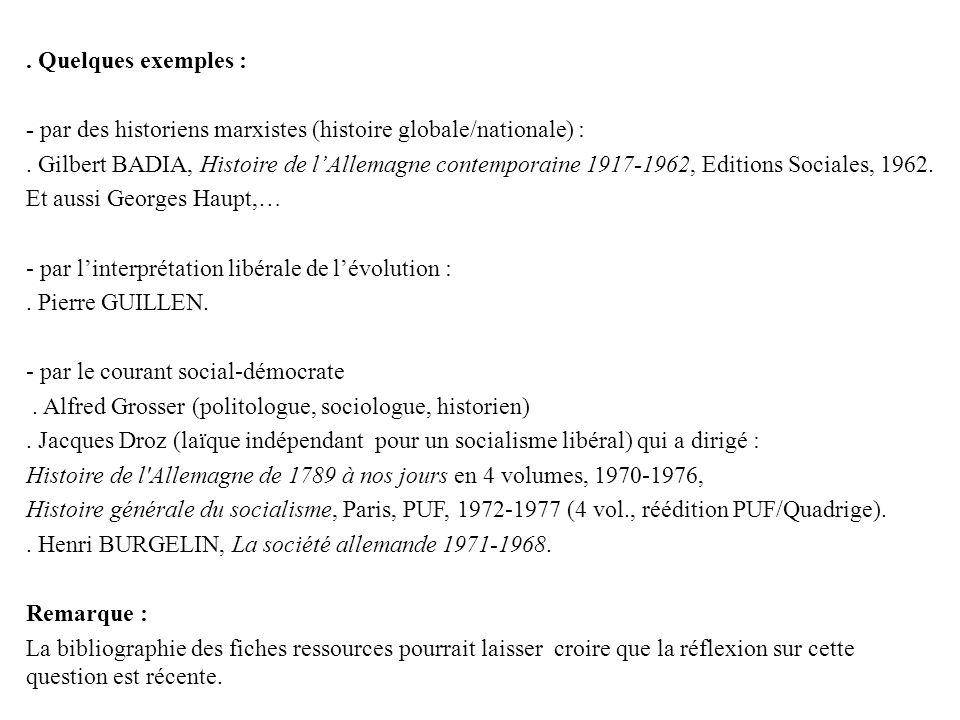 Quelques exemples : - par des historiens marxistes (histoire globale/nationale) : .