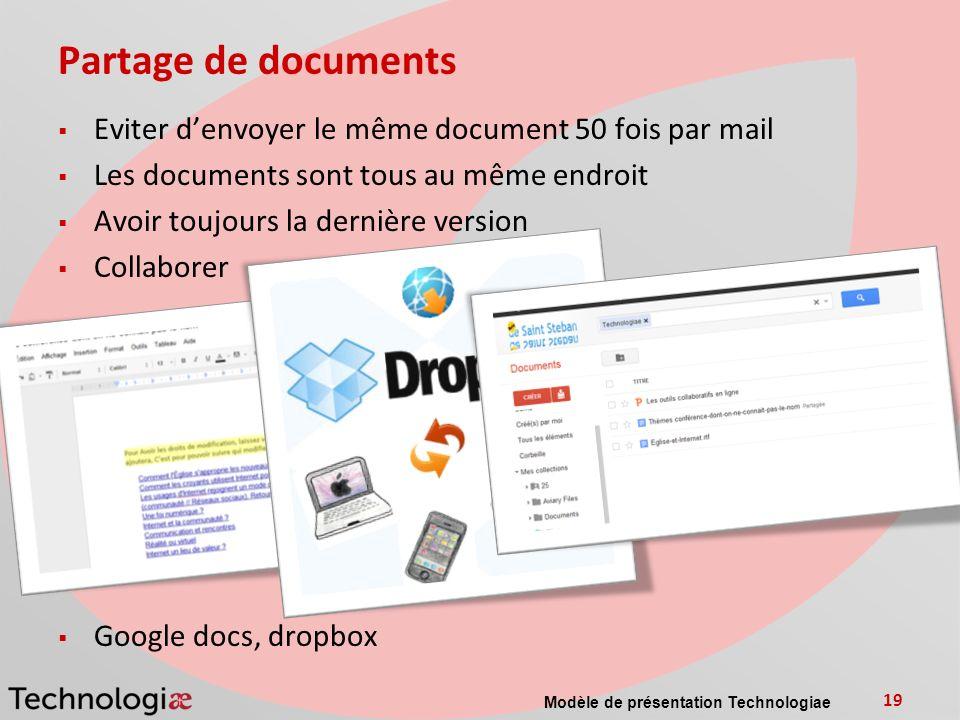 Partage de documents Eviter d'envoyer le même document 50 fois par mail. Les documents sont tous au même endroit.