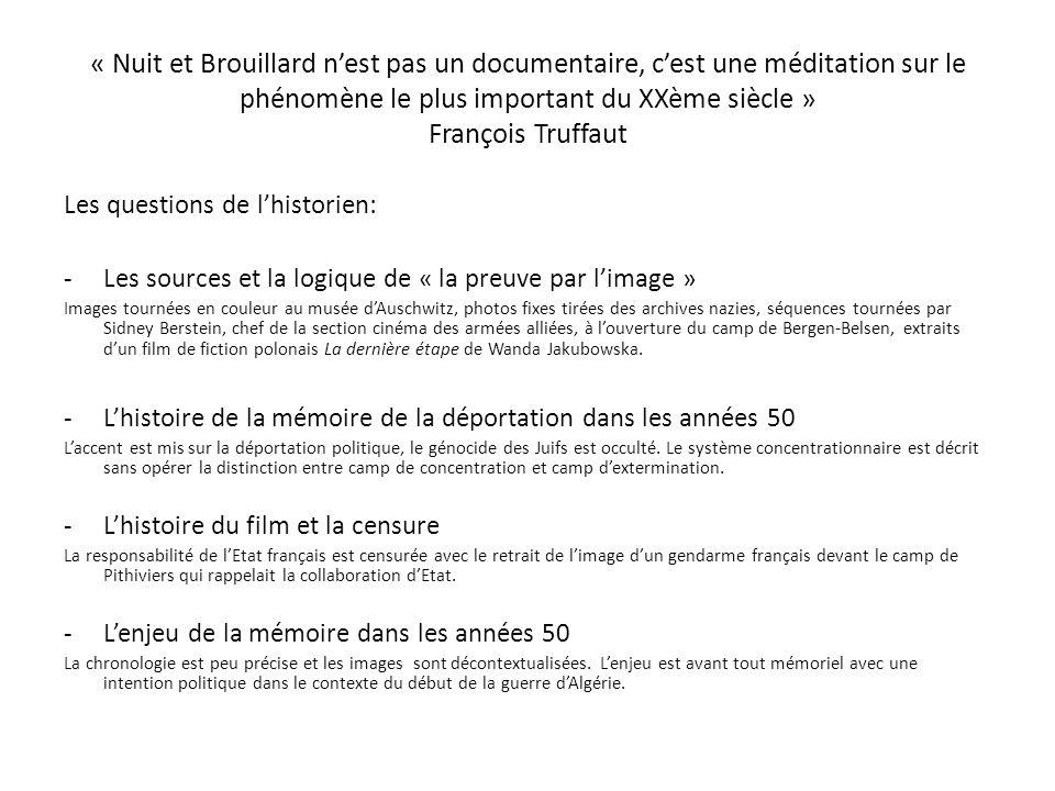 « Nuit et Brouillard n'est pas un documentaire, c'est une méditation sur le phénomène le plus important du XXème siècle » François Truffaut