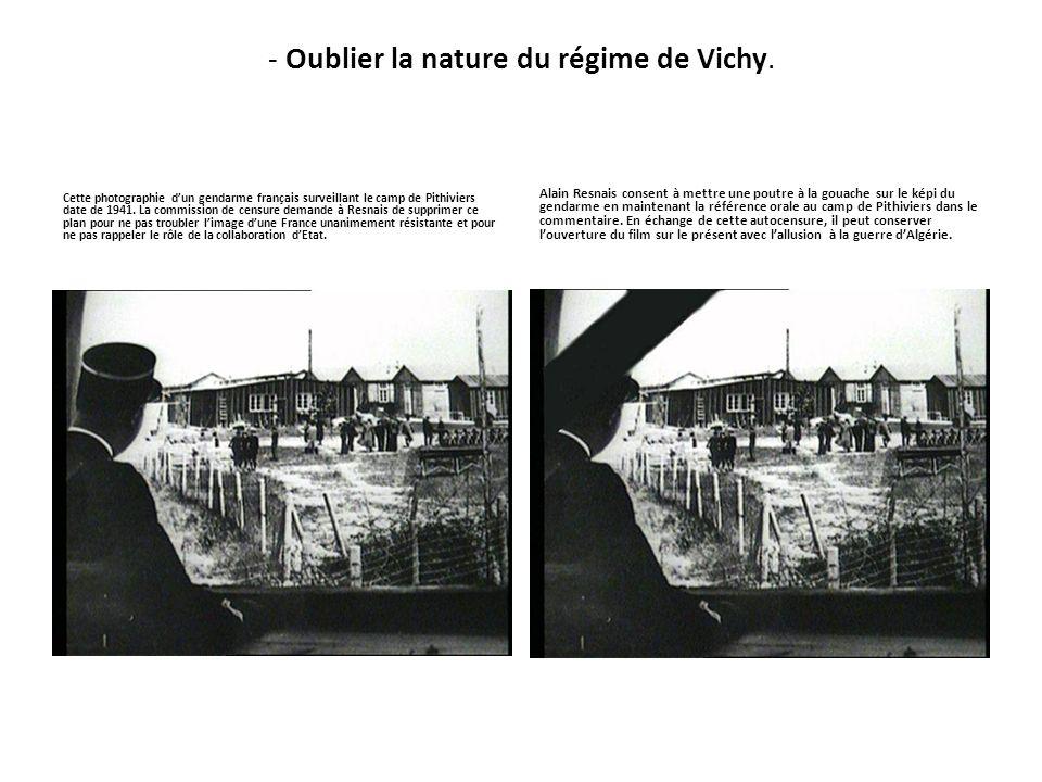 - Oublier la nature du régime de Vichy.