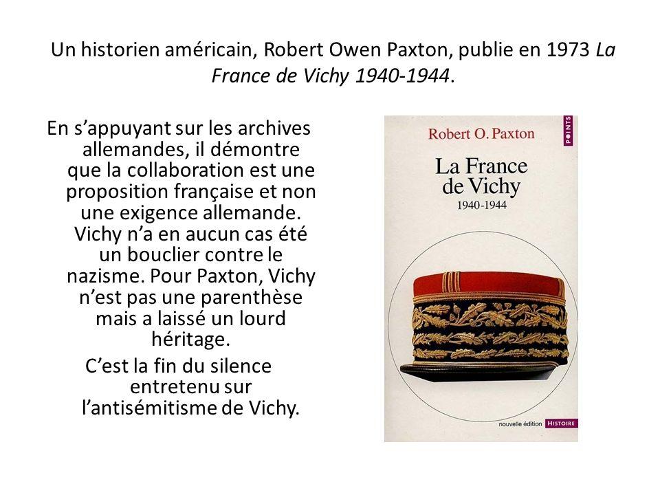 Un historien américain, Robert Owen Paxton, publie en 1973 La France de Vichy 1940-1944.