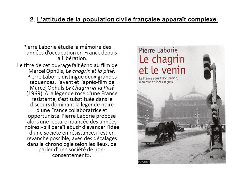 2. L'attitude de la population civile française apparaît complexe.