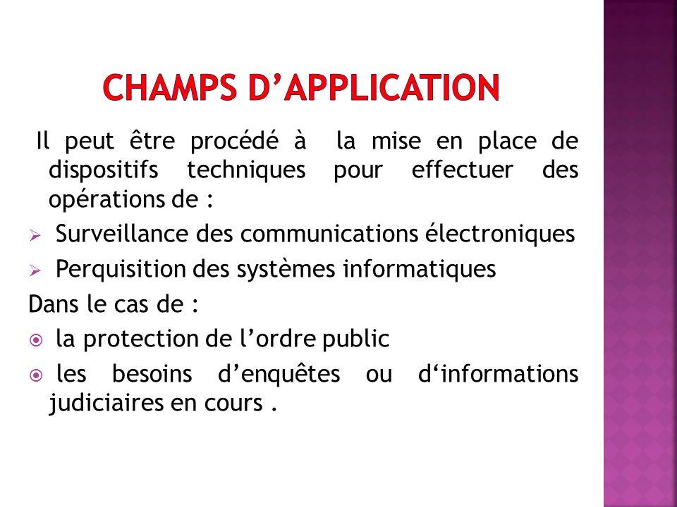 Champs d'application Il peut être procédé à la mise en place de dispositifs techniques pour effectuer des opérations de :