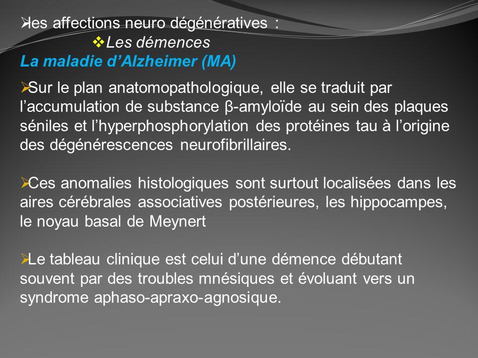les affections neuro dégénératives :