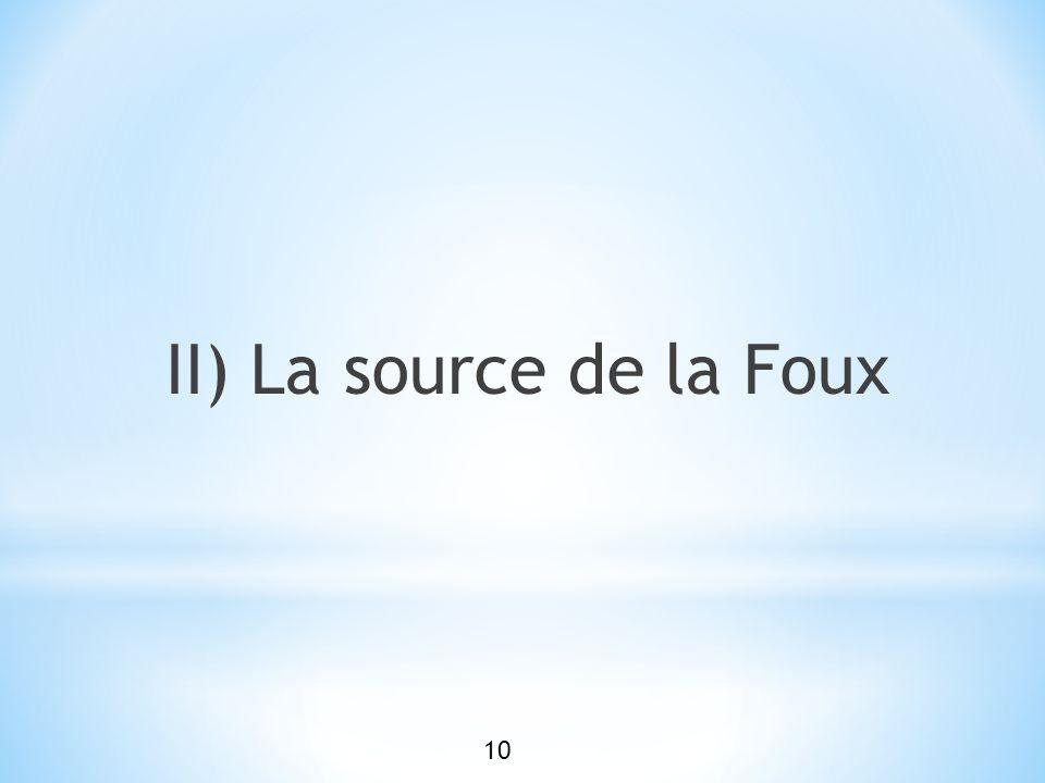 II) La source de la Foux 10