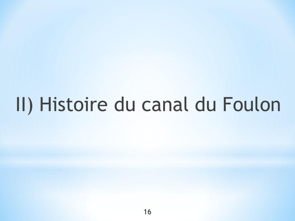 II) Histoire du canal du Foulon