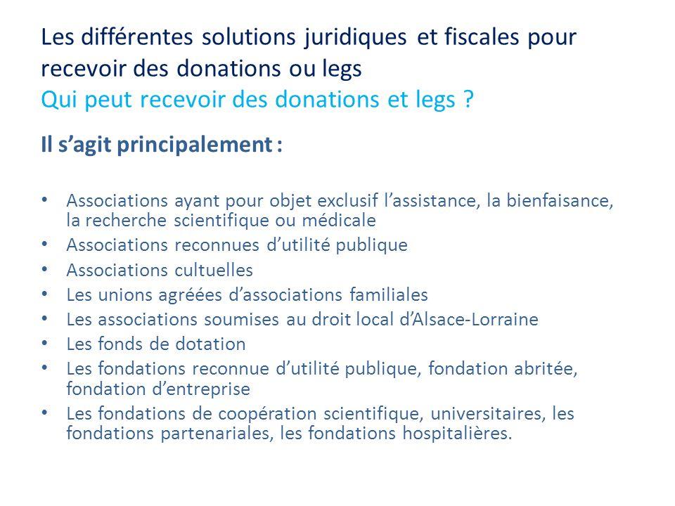 Les différentes solutions juridiques et fiscales pour recevoir des donations ou legs Qui peut recevoir des donations et legs