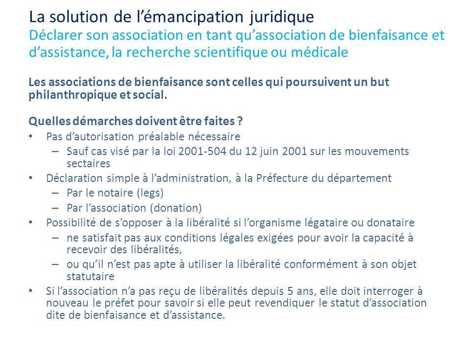 La solution de l'émancipation juridique Déclarer son association en tant qu'association de bienfaisance et d'assistance, la recherche scientifique ou médicale