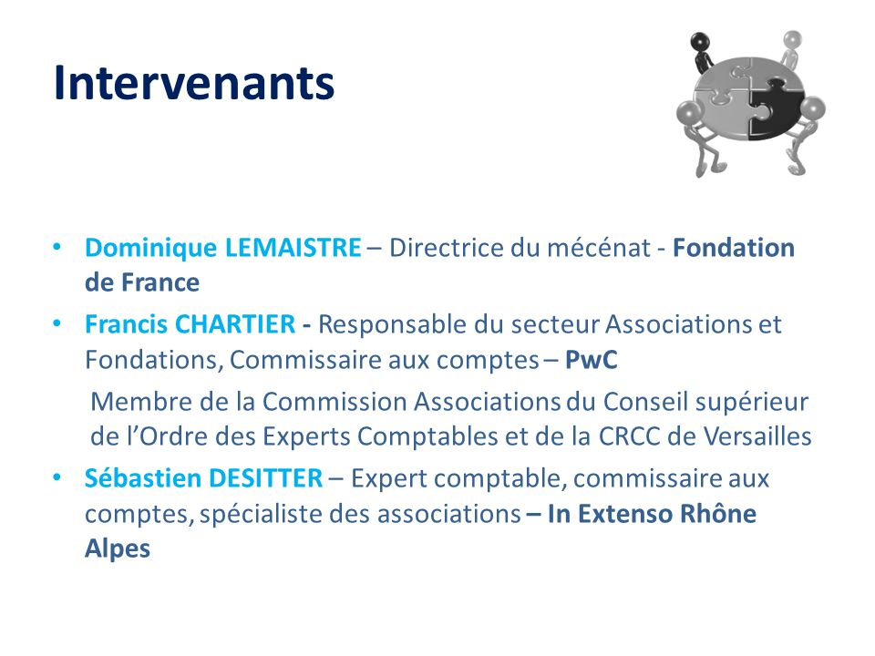 Intervenants Dominique LEMAISTRE – Directrice du mécénat - Fondation de France.