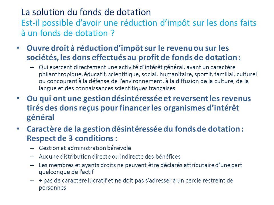 La solution du fonds de dotation Est-il possible d'avoir une réduction d'impôt sur les dons faits à un fonds de dotation