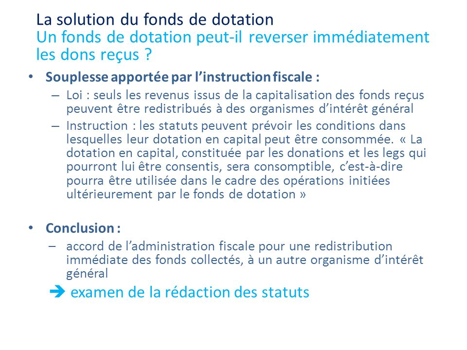 La solution du fonds de dotation Un fonds de dotation peut-il reverser immédiatement les dons reçus
