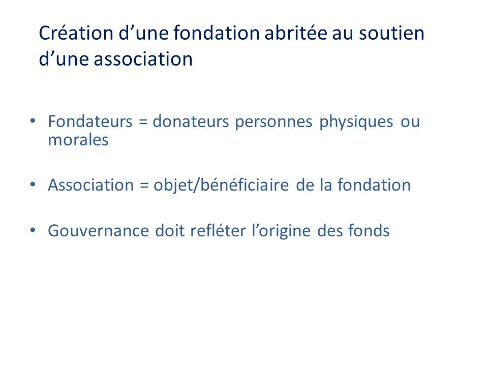 Création d'une fondation abritée au soutien d'une association