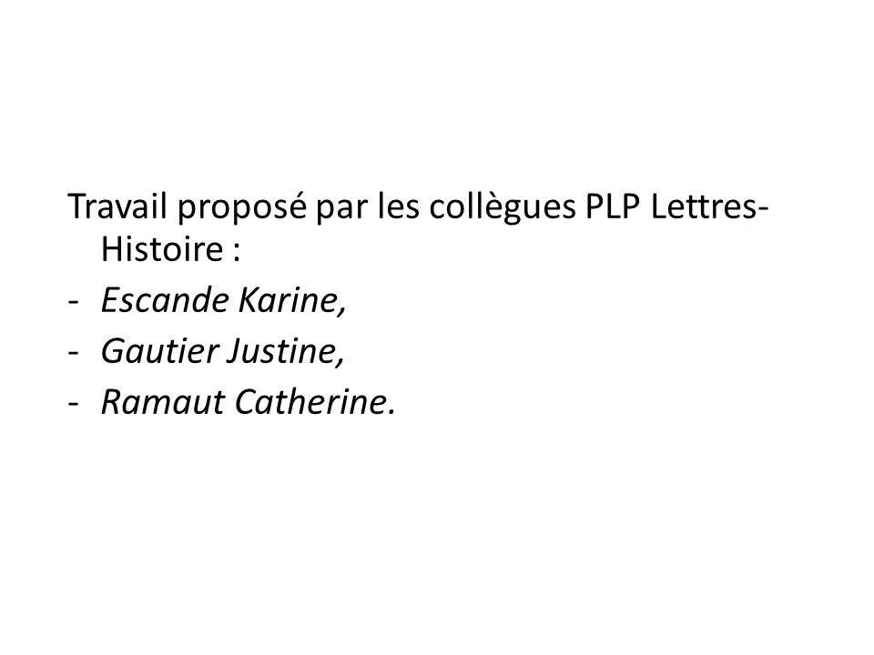 Travail proposé par les collègues PLP Lettres-Histoire :