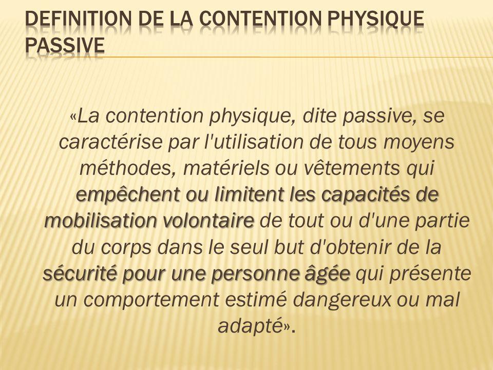DEFINITION DE LA CONTENTION Physique PASSIVE
