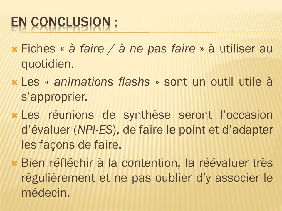 En conclusion : Fiches « à faire / à ne pas faire » à utiliser au quotidien. Les « animations flashs » sont un outil utile à s'approprier.