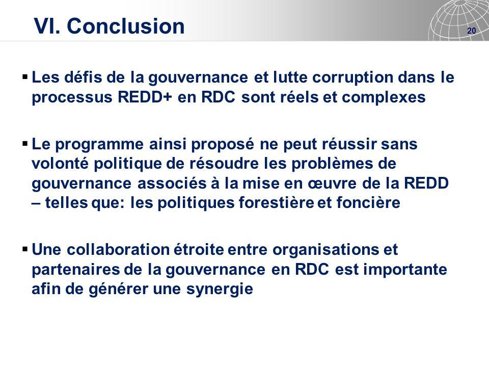 VI. Conclusion Les défis de la gouvernance et lutte corruption dans le processus REDD+ en RDC sont réels et complexes.