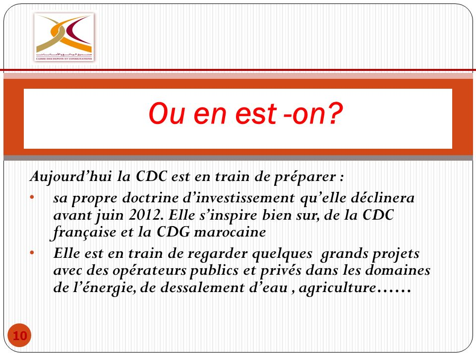 Ou en est -on Aujourd'hui la CDC est en train de préparer :