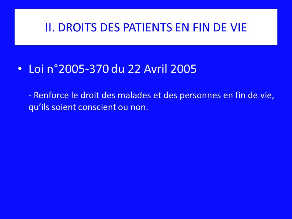 II. DROITS DES PATIENTS EN FIN DE VIE