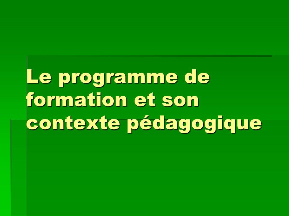 Le programme de formation et son contexte pédagogique