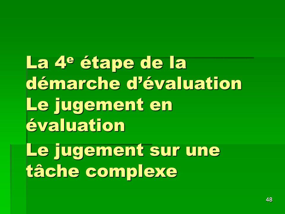 La 4e étape de la démarche d'évaluation