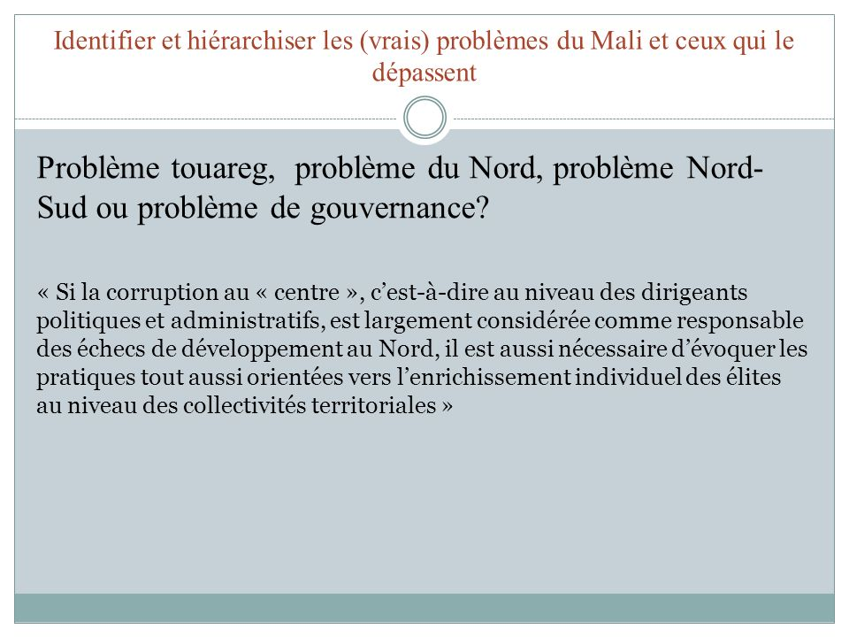 Identifier et hiérarchiser les (vrais) problèmes du Mali et ceux qui le dépassent