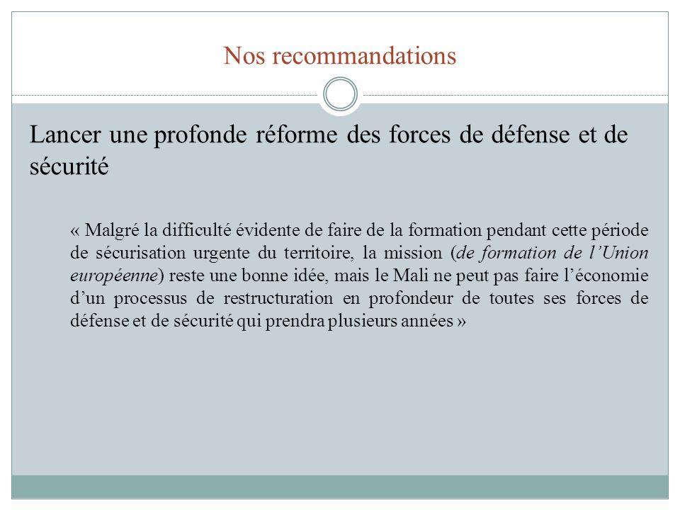 Lancer une profonde réforme des forces de défense et de sécurité