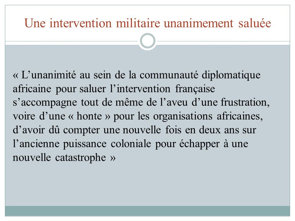 Une intervention militaire unanimement saluée