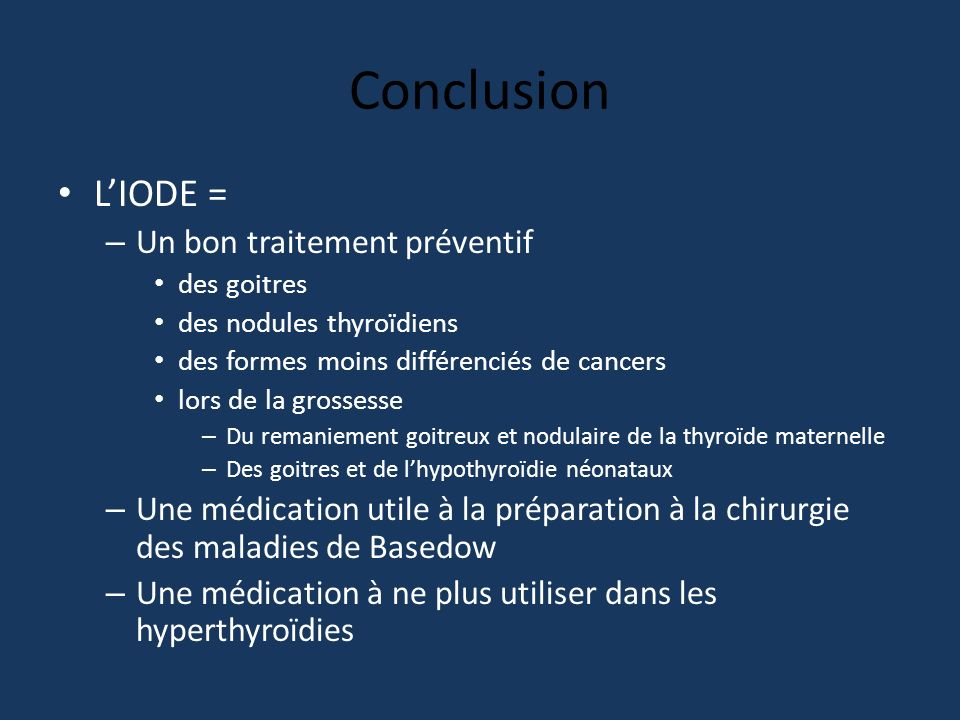 Conclusion L'IODE = Un bon traitement préventif