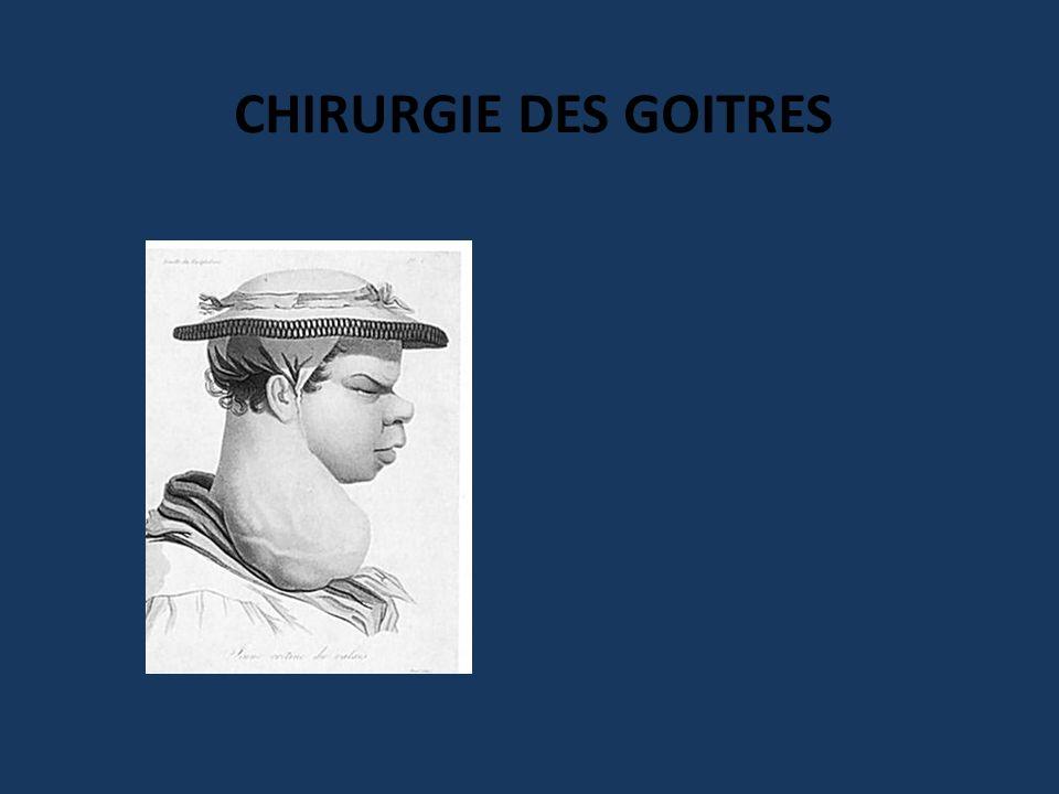 CHIRURGIE DES GOITRES Crétin = chrétien